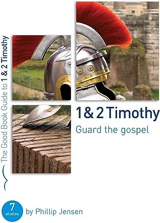 1 & 2 Timothy: Guard the Gospel