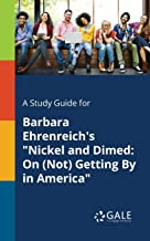 """A Study Guide for Barbara Ehrenreich's """"Nickel and Dimed: On (Not) Getting By in America"""""""
