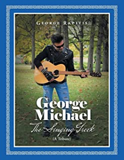 George Michael: The Singing Greek (A Tribute)
