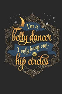 I'm a Belly Dancer I Only Hang Out in Hip Circles: Blank Lined Journal Notebook, 120 Pages, Soft Matte Cover, 6 x 9