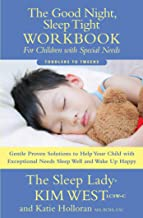 The Good Night Sleep Tight Workbook for Children with Special Needs: Gentle Proven Solutions to Help Your Child with Excep...