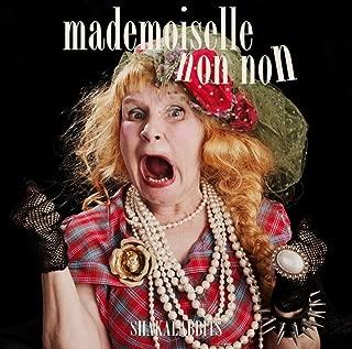 mademoiselle non non