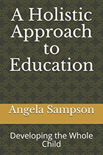 A Holistic Approach to Education: Developing the Whole Child