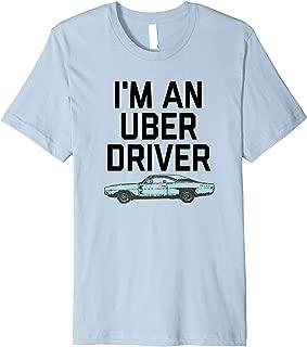 I'm an Uber Driver T-Shirt