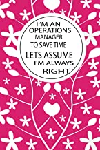 I'm an Operations Manager to save time lets assume I'm always right: Blank lined journal