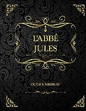 L'Abbé Jules: Edition Collector - Octave Mirbeau