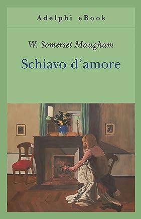Schiavo damore (Gli Adelphi Vol. 416)
