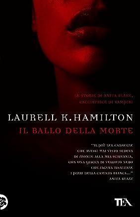 Il ballo della morte: Unavventura di Anita Blake