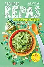 Premiers repas de 4 mois à 3 ans - Comment diversifier l'alimentation de bébé (Courants ascendants) (French Edition)