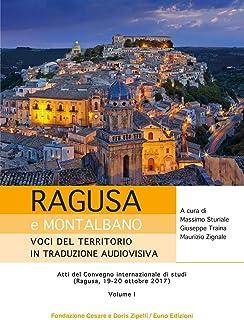 Ragusa e Montalbano: voci del territorio in traduzione audiovisiva. Atti del Convegno internazionale di studi (Ragusa, 19-...