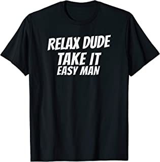 Best relax dude take it easy man Reviews