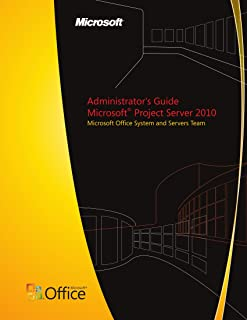 Administrator's Guide: Microsoft Project Server 2010