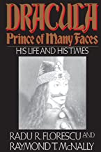 Dracula, Prince Of Many Faces: His Life and Times