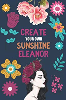 Create Your Own Sunshine Eleanor: Personalized Journal Notebook, Personalised Journal for Girls and Women, Valentine Chris...