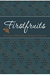 Firstfruits: 365 Days of Blessing from the Book of Genesis (The Passion Translation (TPT)) Kindle Edition