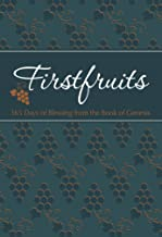 Firstfruits: 365 Days of Blessing from the Book of Genesis (The Passion Translation)