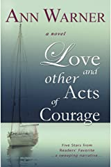 Love and Other Acts of Courage Kindle Edition