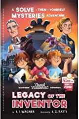 Legacy of the Inventor: A Timmi Tobbson Boys and Girls Adventure Book (Solve-Them-Yourself Mysteries for Boys and Girls 9-12) (Solve-Them-Yourself Mysteries for Kids 8-12) Kindle Edition
