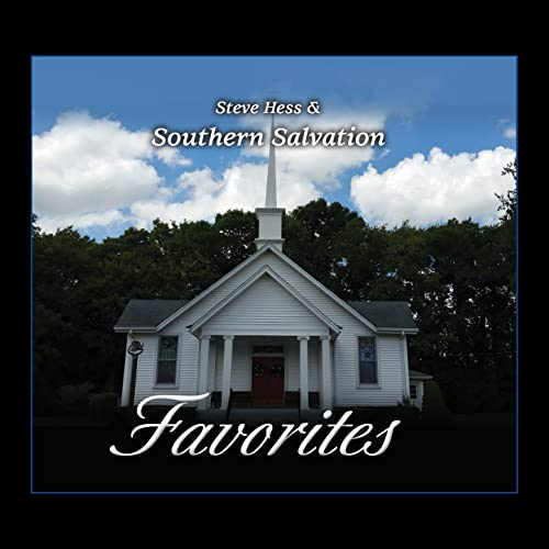 Steve Hess & Southern Salvation - Favorites (2019)