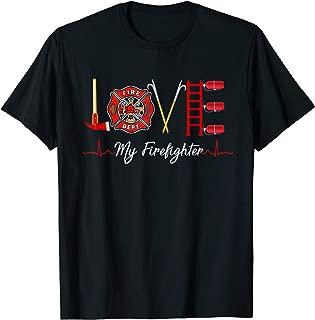 Love My Firefighter Fireman Wife Girlfriend Gift T-Shirt