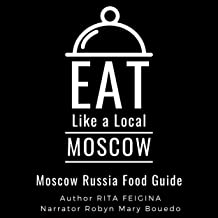 Eat Like a Local - Moscow: Moscow Russia Food Guide