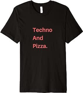 Techno And Pizza Shirt