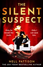 The Silent Suspect: Only he knows the truth. Only I can save him... The gripping new mystery thriller