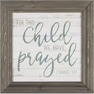 P. Graham Dunn for This Child We Have Prayed Grey 11 x 11 Wood Framed Wall Sign Plaque