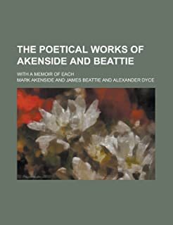 The Poetical Works of Akenside and Beattie; With a Memoir of Each