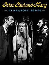 Best Peter, Paul and Mary at Newport 1963-65 Review