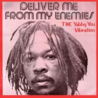 Deliver Me From My Enemies/The Yabba You Vibration