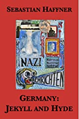 Germany: Jekyll and Hyde — An Eyewitness Analysis of Nazi Germany Kindle Edition