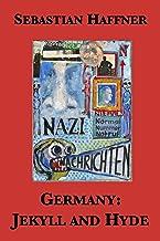 Germany: Jekyll and Hyde — An Eyewitness Analysis of Nazi Germany