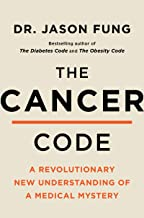 The Cancer Code: A Revolutionary New Understanding of a Medical Mystery (The Wellness Code Book 3)