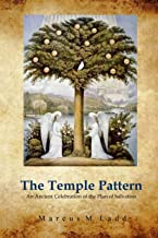 The Temple Pattern: A Celebration of the Plan of Salvation