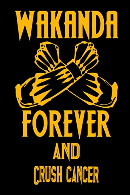 Wakanda Forever And Crush cancer: Notebook Lined Pages, 6.9 inches,120 Pages, White Paper Journal, notepad Gift For Black Panther Fans - Wakanda Forever Lovers