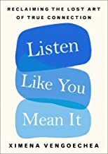 Listen Like You Mean It: Reclaiming the Lost Art of True Connection