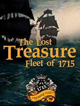 The Lost Treasure Fleet of 1715