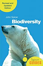 Biodiversity: A Beginner's Guide (revised and updated edition) (Beginner's Guides)