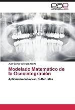 Modelado Matemático de la Oseointegración: Aplicación en Implantes Dentales (Spanish Edition)