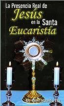 La Presencia Real De Jesús En La Santa Eucaristía