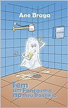 Tem um fantasma no meu banheiro (Portuguese Edition)
