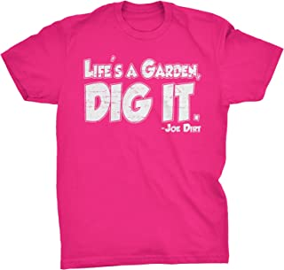 ShirtInvaders Life's A Garden, Dig It - Funny T-Shirt