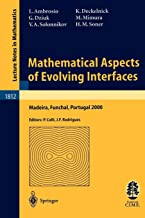 Mathematical Aspects of Evolving Interfaces: Lectures given at the C.I.M.-C.I.M.E. joint Euro-Summer School held in Madeira Funchal, Portugal, July 3-9, 2000 (Lecture Notes in Mathematics)