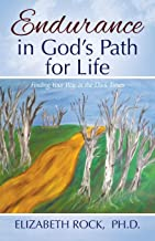 Endurance in God's Path for Life: Finding Your Way in the Dark Times