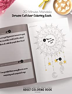 30 Minutes Mandalas, Dream Catcher Coloring Book - Manifest - Meditate - Relieve Stress Adult Coloring Book Volume 1: Combines zendoodles, tribal ... pages. (Meditation Coloring Book COLLECTION)