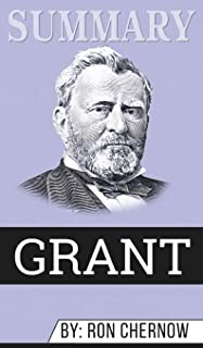 Summary of Grant by Ron Chernow