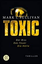 Toxic: Der Biss - Das Feuer - Die Hölle Thriller (German Edition)