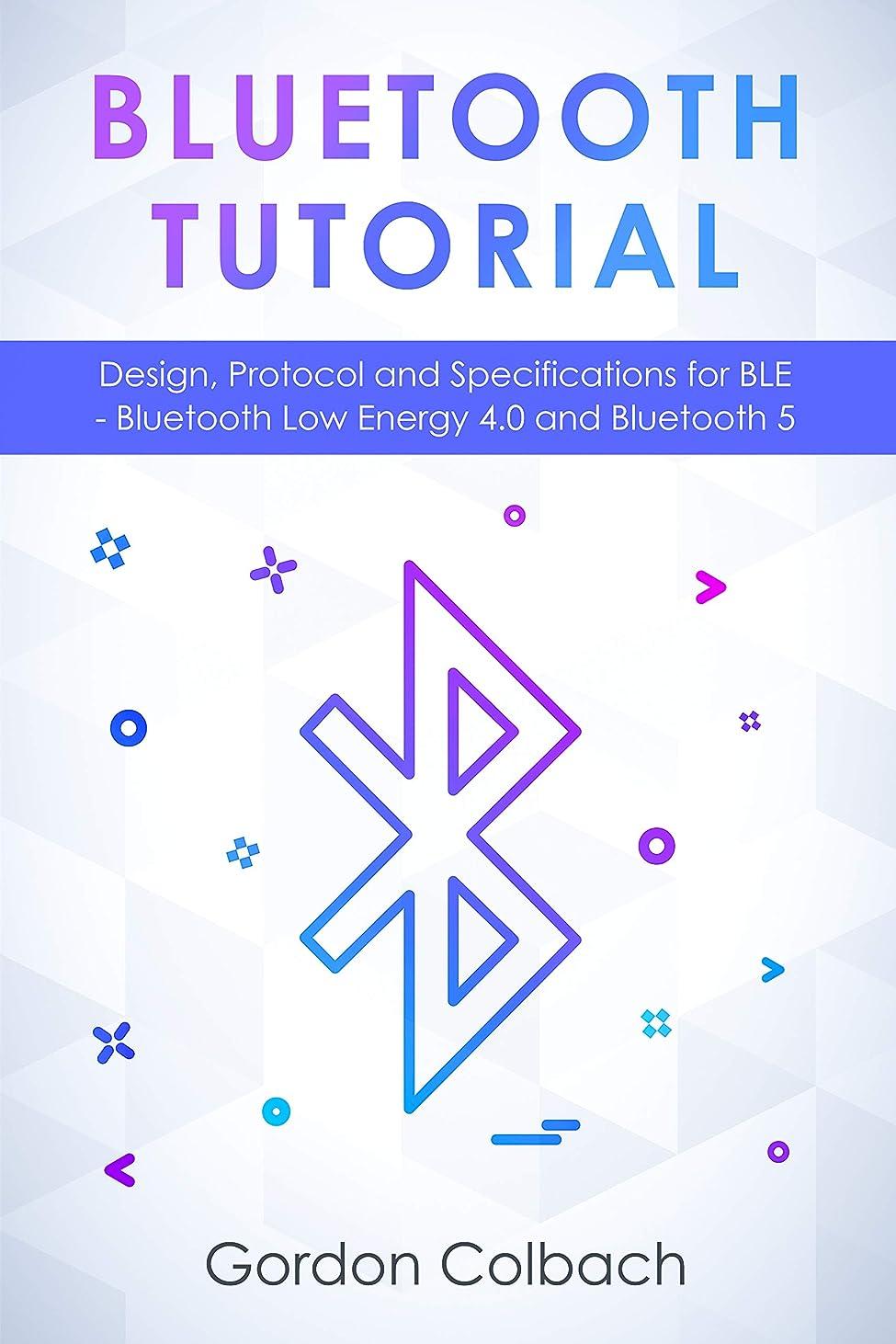 アレンジ認識シーボードBluetooth Tutorial: Design, Protocol and  Specifications for BLE - Bluetooth Low Energy 4.0 and Bluetooth 5 (English Edition)