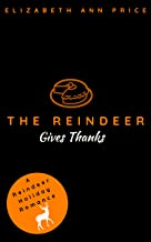 The Reindeer Gives Thanks (Reindeer Holidays Book 6)
